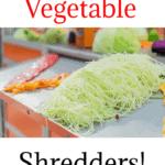 THE BEST VEGETABLE SHREDDER